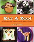 Eat a Zoo!: Recipes and Ideas for Irresistible Animal Treats Cover Image