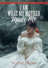 I Am What My Mother Made Me: The Revelation Of Sarah Cover Image