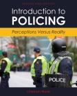 Introduction to Policing: Perceptions Versus Reality Cover Image