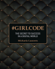 #GirlCode: The Secret to Success in a Digital World Cover Image