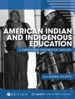 American Indian and Indigenous Education: A Survey Text for the 21st Century Cover Image