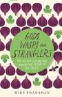 Gods, Wasps and Stranglers: The Secret History and Redemptive Future of Fig Trees Cover Image