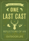 One Last Cast: Reflections of an Outdoor Life Cover Image