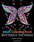 Adult Coloring Books: Butterfly Zentangle Patterns: 31 Beautiful, Stress Relieving Butterfly Coloring Designs Cover Image
