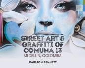 Street Art and Graffiti of Comuna 13: Medellin, Colombia Cover Image