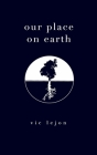 our place on earth Cover Image