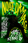 Noise Damage: My Life as a Rock & Roll Underdog Cover Image