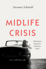 Midlife Crisis: The Feminist Origins of a Chauvinist Cliché  Cover Image
