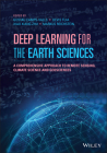 Deep Learning for the Earth Sciences: A Comprehensive Approach to Remote Sensing, Climate Science and Geosciences Cover Image