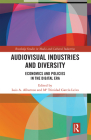 Audio-Visual Industries and Diversity: Economics and Policies in the Digital Era Cover Image