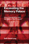 Excavating the Memory Palace: Arts of Visualization from the Agora to the Computer Cover Image