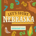 Let's Count Nebraska: Numbers and Colors in the Cornhusker State (Let's Count Regional Board Books) Cover Image
