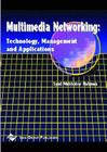 Multimedia Networking: Technology, Management and Applications Cover Image