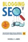 Blogging y SEO: Una Guía para Crear Tu Blog, Tener Miles de `Visitantes y Generar Ingresos Pasivos Cover Image