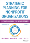 Strategic Planning for Nonprofit Organizations: A Practical Guide for Dynamic Times (Wiley Nonprofit Authority) Cover Image