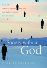 Society Without God: What the Least Religious Nations Can Tell Us about Contentment Cover Image