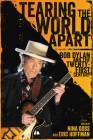 Tearing the World Apart: Bob Dylan and the Twenty-First Century (American Made Music) Cover Image