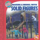 Making a Model with Solid Figures (Math in Our World: Level 2) Cover Image