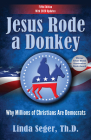 Jesus Rode a Donkey: Why Millions of Christians Are Democrats (Updated Edition) Cover Image
