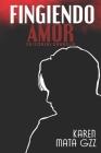 Fingiendo Amor Cover Image