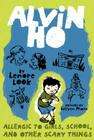 Alvin Ho: Allergic to Girls, School, and Other Scary Things Cover Image