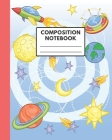Composition Notebook: COLLEGE RULED LINE PAPER: Cute and Cool Space Drawing Cover - Perfect for Students and Teachers in all grades for scho Cover Image