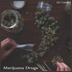 Marijuana Drugs 2021 Calendar: Official Marijuana Calendar 2021 Cover Image