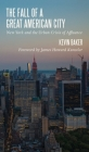 The Fall of a Great American City: New York and the Urban Crisis of Affluence Cover Image