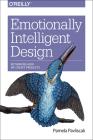 Emotionally Intelligent Design: Rethinking How We Create Products Cover Image