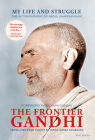 The Frontier Gandhi: My Life and Struggle: The Autobiography of Abdul Ghaffar Khan Cover Image