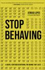 Stop Behaving: A Gospel-Centered Devotional for Change That Lasts Cover Image