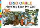 Have You Seen My Cat?: A Slide-And-Peek Board Book Cover Image