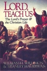 Lord, Teach Us: The Lord's Prayer & the Christian Life Cover Image