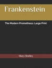 Frankenstein The Modern Prometheus: Large Print Cover Image