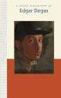 A Short Biography of Edgar Degas (Short Biographies) Cover Image