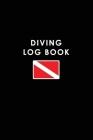 Diving log book: Scuba diving diver's logbook Cover Image