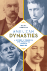 American Dynasties: A History of Founding and Influential American Families Cover Image
