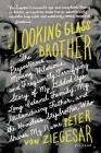 The Looking Glass Brother: The Preposterous, Moving, Hilarious, and Frequently Terrifying Story of My Gilded Age Long Island Family, My Philander Cover Image