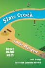 Slate Creek, Love Garden Cover Image
