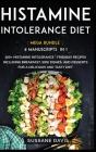 Histamine Intolerance Diet: MEGA BUNDLE - 4 Manuscripts in 1 - 160+ Histamine Intolerance - friendly recipes including breakfast, side dishes, and Cover Image