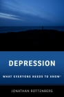 Depression: What Everyone Needs to Know(r) Cover Image