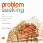 Problem Seeking: An Architectural Programming Primer Cover Image