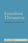 Emotions Thesaurus: 133 emotions to choose from Cover Image