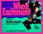 Wheel Excitement: Revised And Updated/the Official Rollerblade(r) Guide To In-Line Skating Cover Image