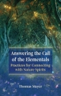 Answering the Call of the Elementals: Practices for Connecting with Nature Spirits Cover Image