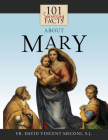101 Surprising Facts about Mary Cover Image