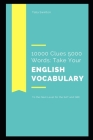 10000 Clues 5000 Words: Take your English Vocabulary to the Next Level for the SAT and GRE Cover Image