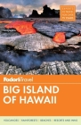 Fodor's Big Island of Hawaii [With Map] (Full-Color Travel Guide #5) Cover Image