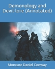 Demonology and Devil-lore (Annotated) Cover Image