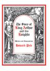 The Story of King Arthur and His Knights (Story King Arthur His Knight Hre #1) Cover Image